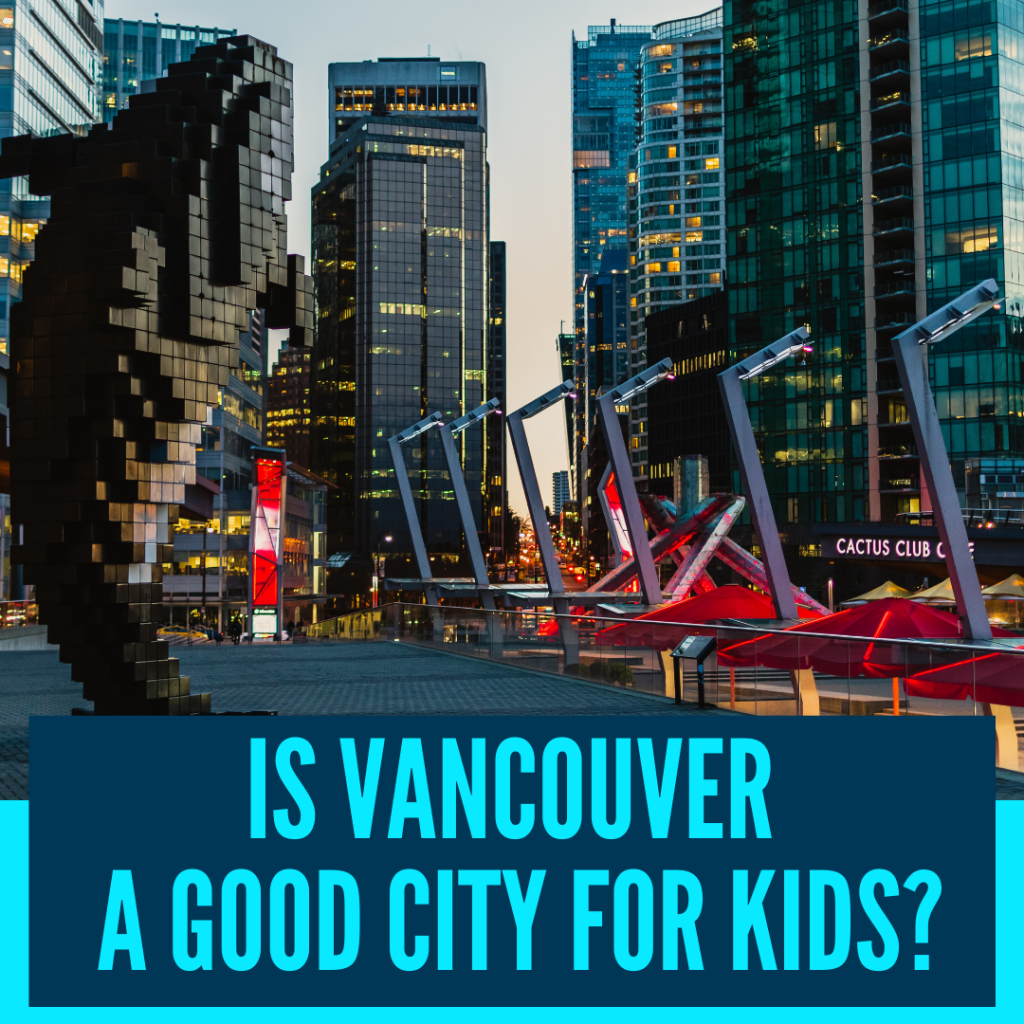 is vancouver a good city for kids